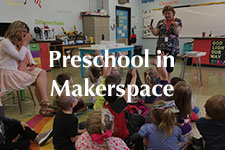 2019 Preschool in Makerspace 2