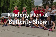 2019 Kindergarten at Butterfly Show