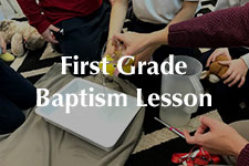 2018 First Grade Baptism Lesson